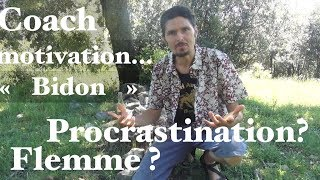 Vaincre la flemme et la procrastination ! Coaching motivation bidon... - www.regenere.org