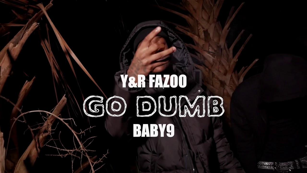 y&r fazoo - go dumb (feat. baby9) - youtube  youtube
