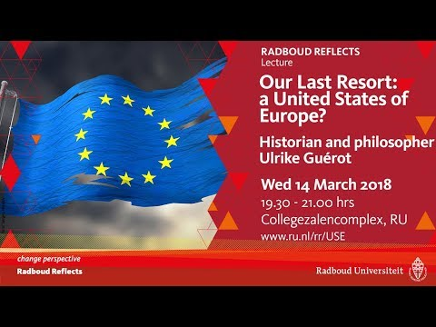Our last resort: a United States of Europe? |  Lecture by Ulrike Guérot