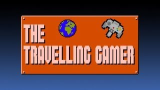 The Travelling Gamer - 2013 Welcome Message