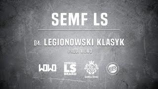 Semf LS - LEGIONOWSKI KLASYK // Prod. WOWO.