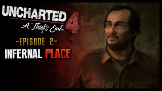 Uncharted 4: A Thief's End Part 2 Infernal Place! (HD) Walkthrough