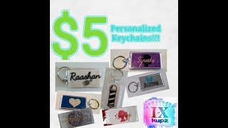$5 Personalized Keychains Made by Me!