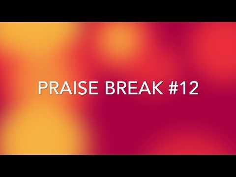 Praise Break #12
