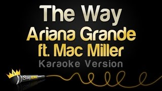 Download lagu Ariana Grande ft. Mac Miller - The Way (Karaoke Version)