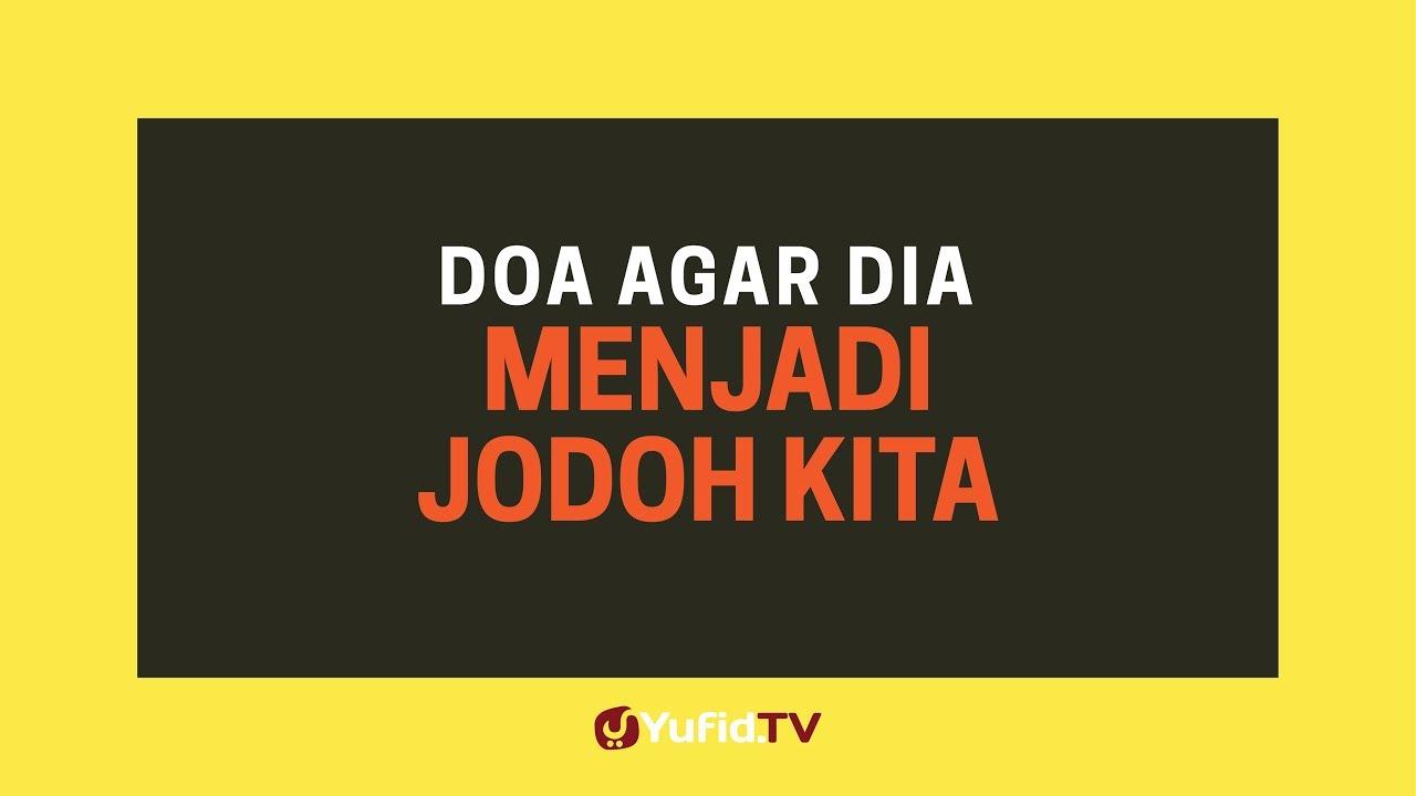 Doa Jodoh Doa Agar Dia Menjadi Jodoh Kita Poster Dakwah Yufid Tv