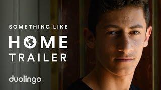 Something Like Home Official Trailer | Duolingo Documentary
