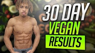 30 DAY VEGAN RESULTS - CAN YOU BUILD MUSCLE ON A PLANT BASED DIET?