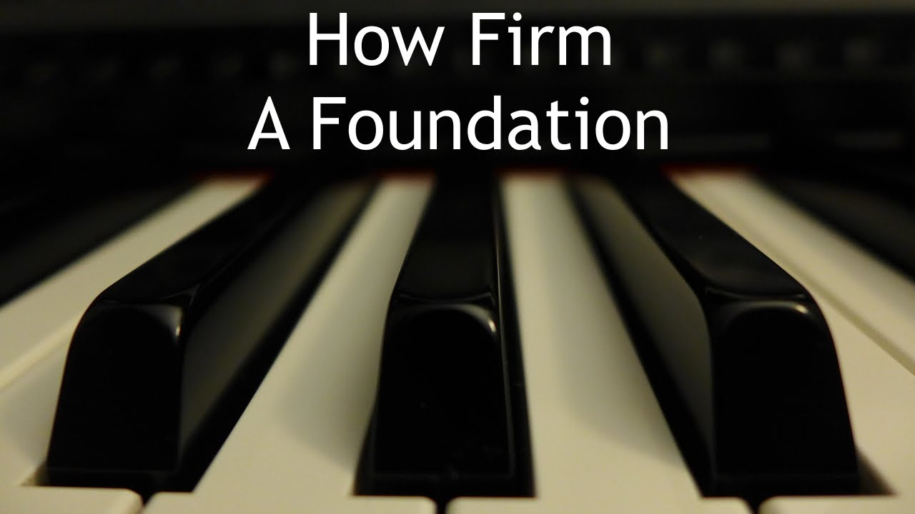 How Firm a Foundation > Lyrics   Anonymous/Unknown