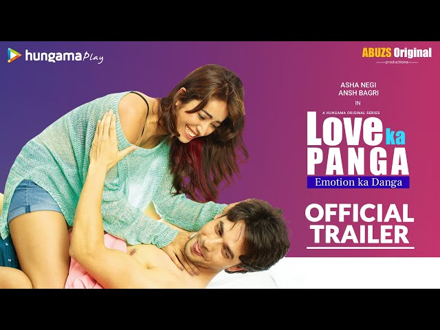 Love Ka Panga Official Trailer | Ansh Bagri, Asha Negi | Hungama Originals