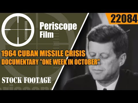 "1964 CUBAN MISSILE CRISIS DOCUMENTARY  ""ONE WEEK IN OCTOBER""  22084"