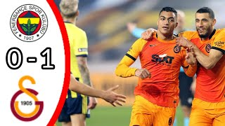 FENERBAHCE VS GALATASARAY 0 1 ALL GOALS AND EXTENDED HIGHLIGHTS TURKEY SUPER LIG