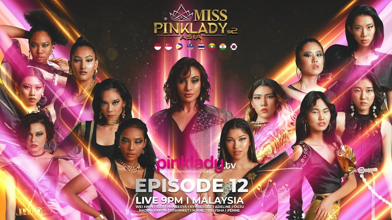 #MPLAS2 Miss Pinklady Asia Season 2 - Eps 12