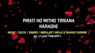 Pirati Ko Mitho Tirsana - Karaoke | Deuta | New Nepali Karaoke 2020