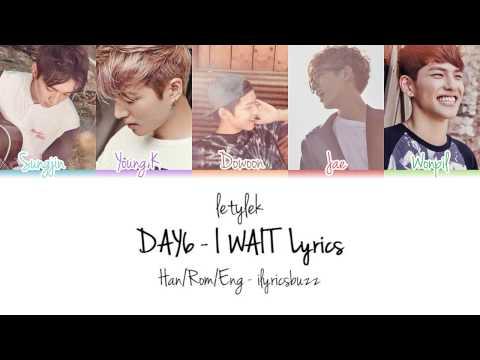 DAY6 I Wait (아 왜) Lyrics [Colour Coded|HAN/ROM/ENG]