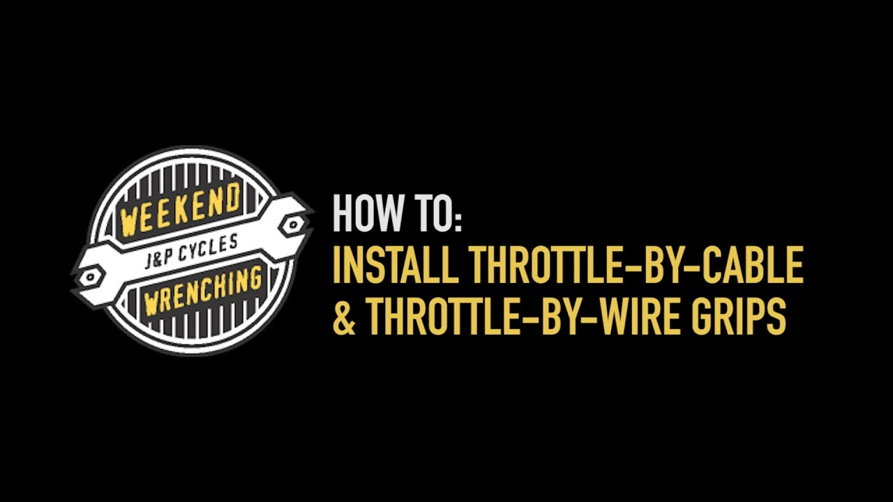 Throttle By Wire Grips | Weekend Wrenching How To Install Throttle By Cable And Throttle By