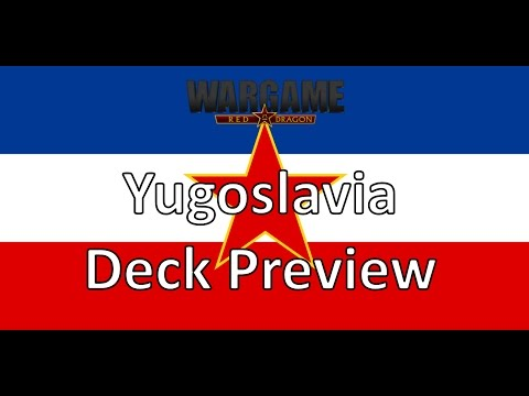 Wargame Red Dragon - Yugoslavia Deck Preview