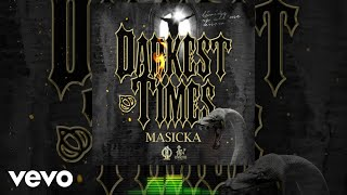 Masicka - Darkest Times (Official Audio)