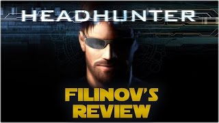 Filinov's Review - Headhunter