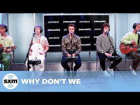 Why Don't We - What Am I (Acoustic) [LIVE @ SiriusXM Studios]