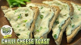 Chilli Cheese Toast Recipe - How To Make Cheese Toast At Home - Vegan Series By Nupur - Rajshri Food