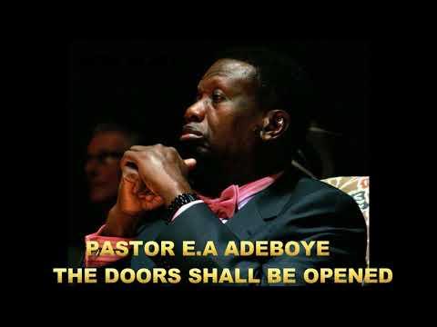 PASTOR E.A ADEBOYE SERMON - THE DOORS SHALL BE OPENED
