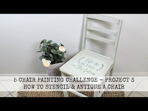 5 Chair Painting Challenge - Project 3 - How To Stencil and Antique A Chair