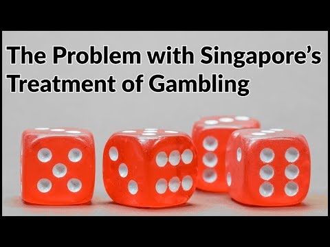 The Problem with Singapore's Treatment of Gambling