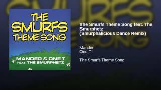 The Smurfs Theme Song feat. The Smurphetz (Smurphalicious Dance Remix)