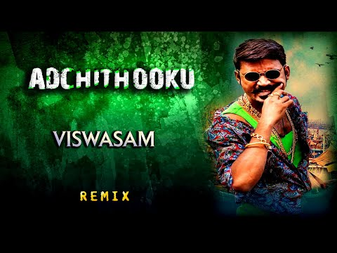 Adchithooku | Viswasam | Song | Remix | Dhanush | Version | Ajith Kumar | Siva | D Imman