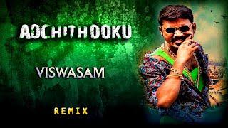 Adchithooku | Viswasam | Song | Remix | Dhanush | Version | Ajith Kumar | Siva | D Imman