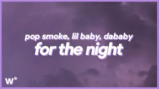 Pop Smoke - For the Night (Lyrics) ft. DaBaby & Lil Baby ''You not my wife''