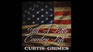 """Curtis Grimes - """"Still A Little Country Left"""""""