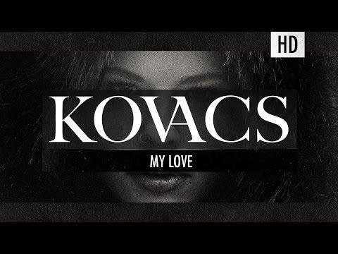 Kovacs - My Love (Official Lyric Video)