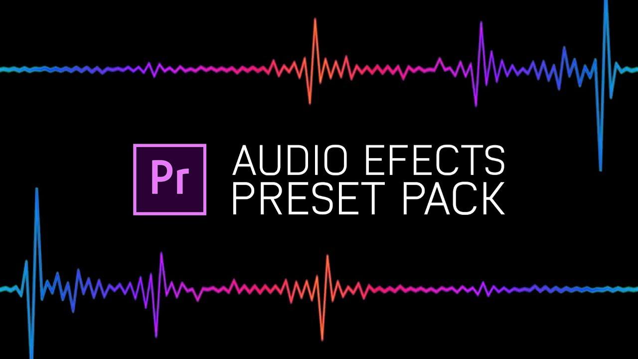 Premiere Pro Preset: Audio Effects - FREE » GFXVIET - After Effect