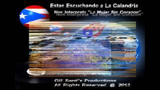 """La Calandria """"La Mujer Sin Corazon"""""""