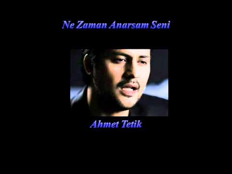 Ahmet Tetik - Ne Zaman Anarsam Seni