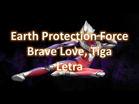 Earth Protection Force - Brave Love, Tiga (Letra)