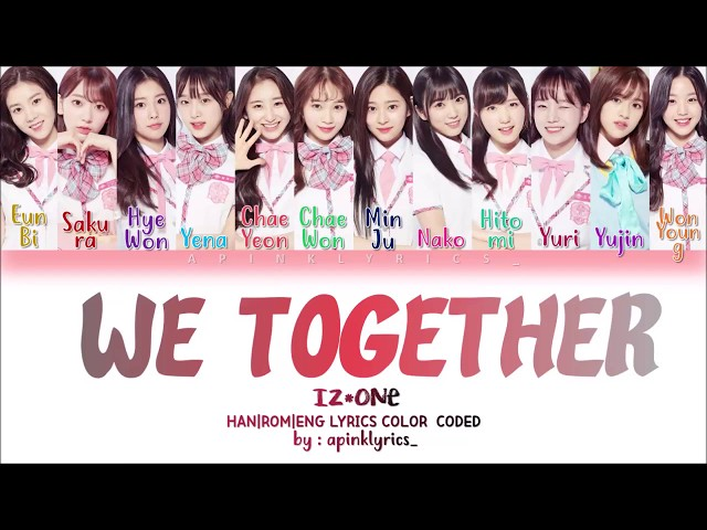 *How Would* IZONE (????) Sing - We Together (??? ? ???) [Han|Rom|Eng] Color Coded Lyrics