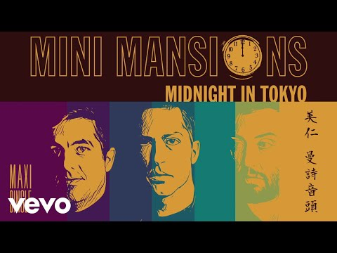 Mini Mansions - Midnight In Tokyo (Audio)