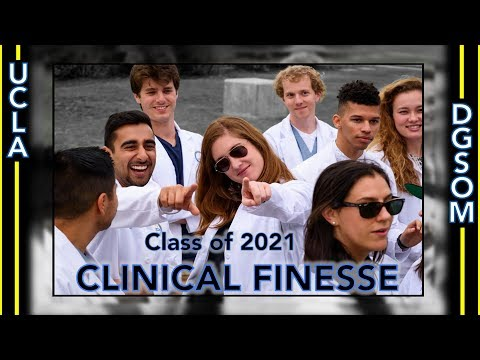 """Clinical Finesse"" Med School Parody – David Geffen School of Medicine Class of 2021"