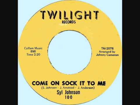 Syl Johnson - Come On, Sock It To Me