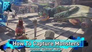 Monster Hunter World: How to Trap and Capture Monsters