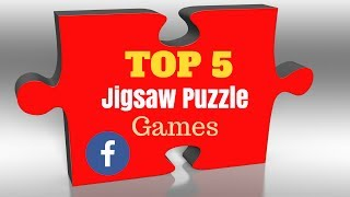Top 5 Jigsaw Puzzle Games to Play on Facebook