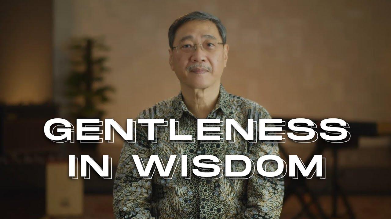 Gentleness in Wisdom - Edmund Chan