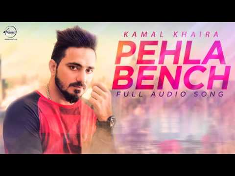 Pehla Bench (Full Audio Song) | Kamal Khaira | Punjabi Song Collection | Speed Records