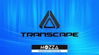 DJ Mozza - Transcape Podcast 02 (2018)