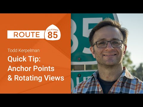 Quick Tip: Anchor Points and Rotating Views (Route 85)