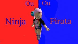 Roblox - Bibi Ninja Ou Bibi Pirata? (Would You Rather...?)