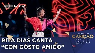 Canção nº 11 - Rita Dias - Com Gosto Amigo - 1ª Semifinal | Festival da Canção 2018